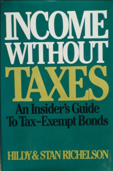 Income Without Taxes:  An Insider's Guide to Tax-Exempt Bonds