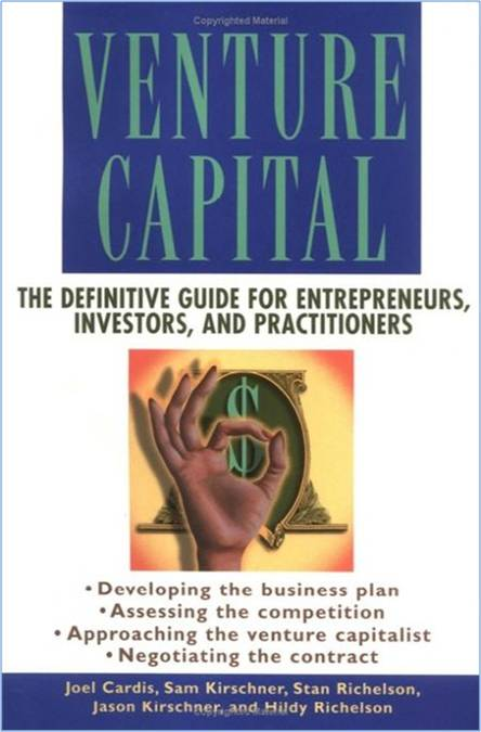 Venture Capital:  The Definitive Guide